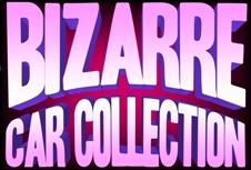 Bizarre Car Collection
