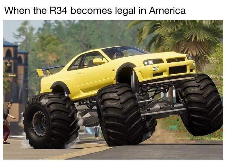 R34 GT-R When they turn 25 years old for the US Monster Truck meme