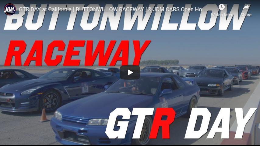 GTR DAY at California [ BUTTONWILLOW RACEWAY ] & JDM CARS Open House
