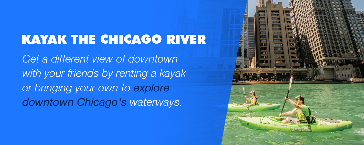 Kayak down the Chicago river with friends this summer