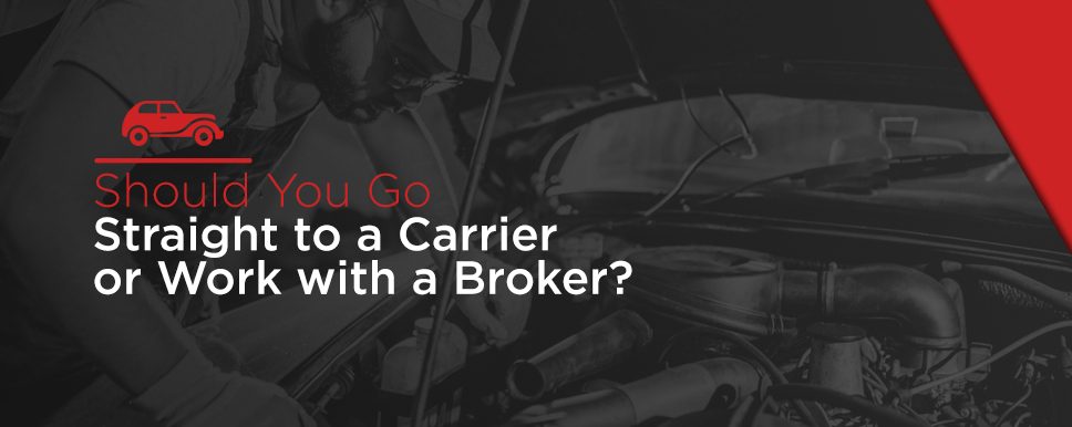 work with a carrier or a broker