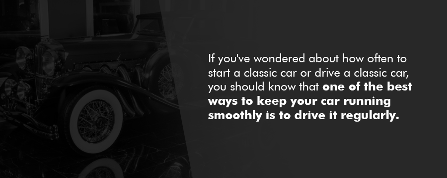 drive your classic car regularly