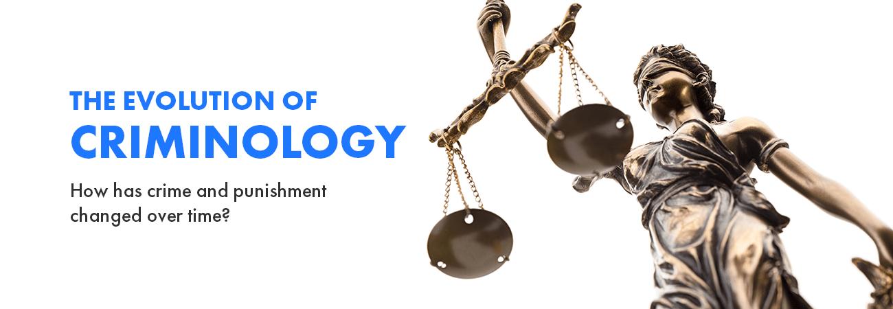 evolution of criminology
